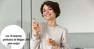 Los 10 mejores perfumes de Bvlgari para mujer